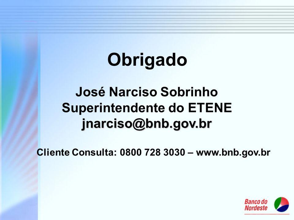 José Narciso Sobrinho Superintendente do ETENE jnarciso@bnb.gov.br