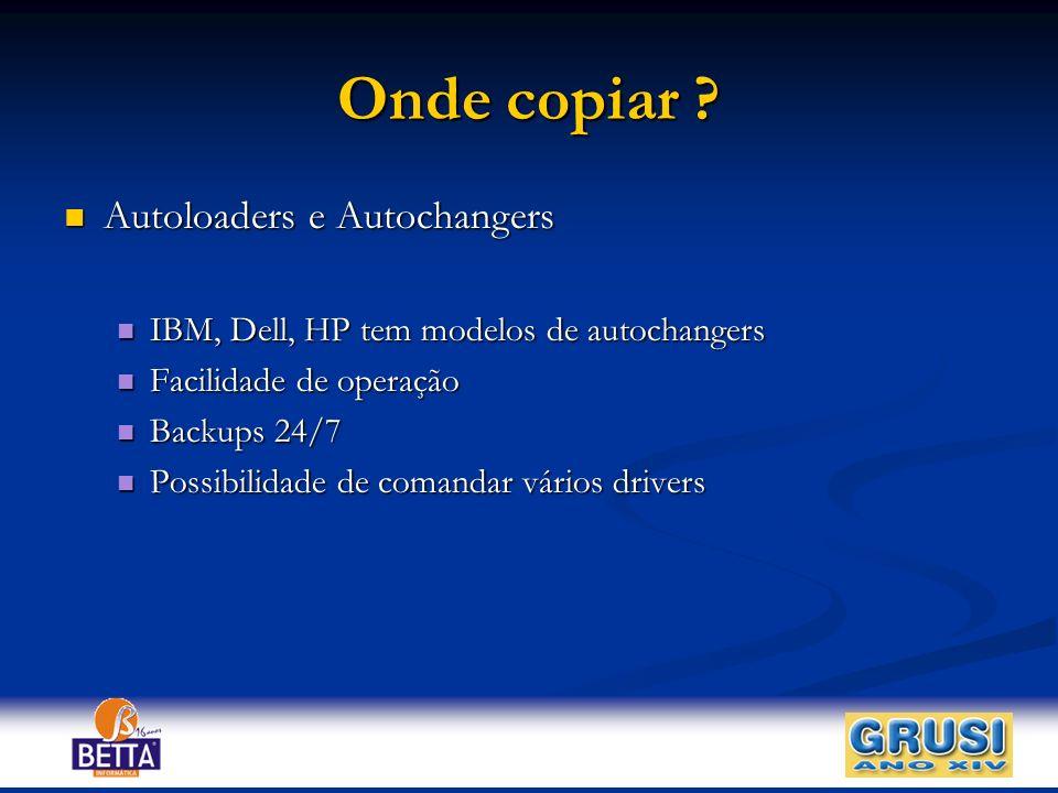 Onde copiar Autoloaders e Autochangers