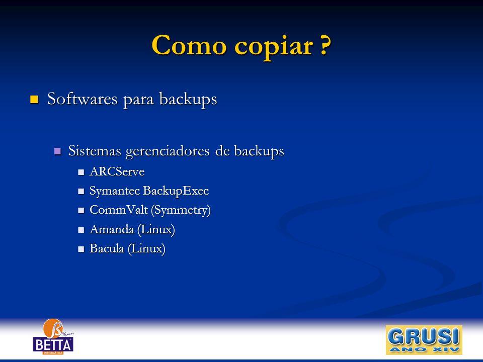 Como copiar Softwares para backups Sistemas gerenciadores de backups