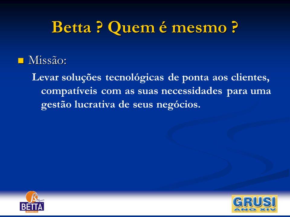 Betta Quem é mesmo Missão: