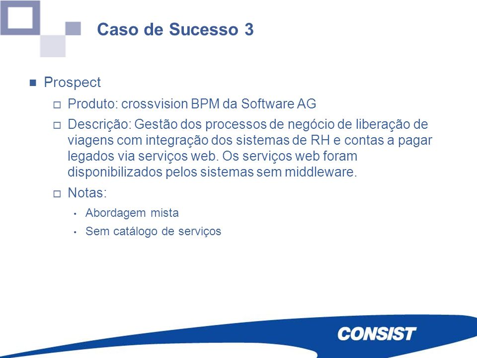Caso de Sucesso 3 Prospect Produto: crossvision BPM da Software AG