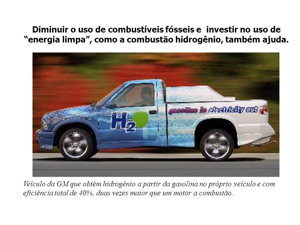 Diminuir o uso de combustíveis fósseis e investir no uso de energia limpa , como a combustão hidrogênio, também ajuda.