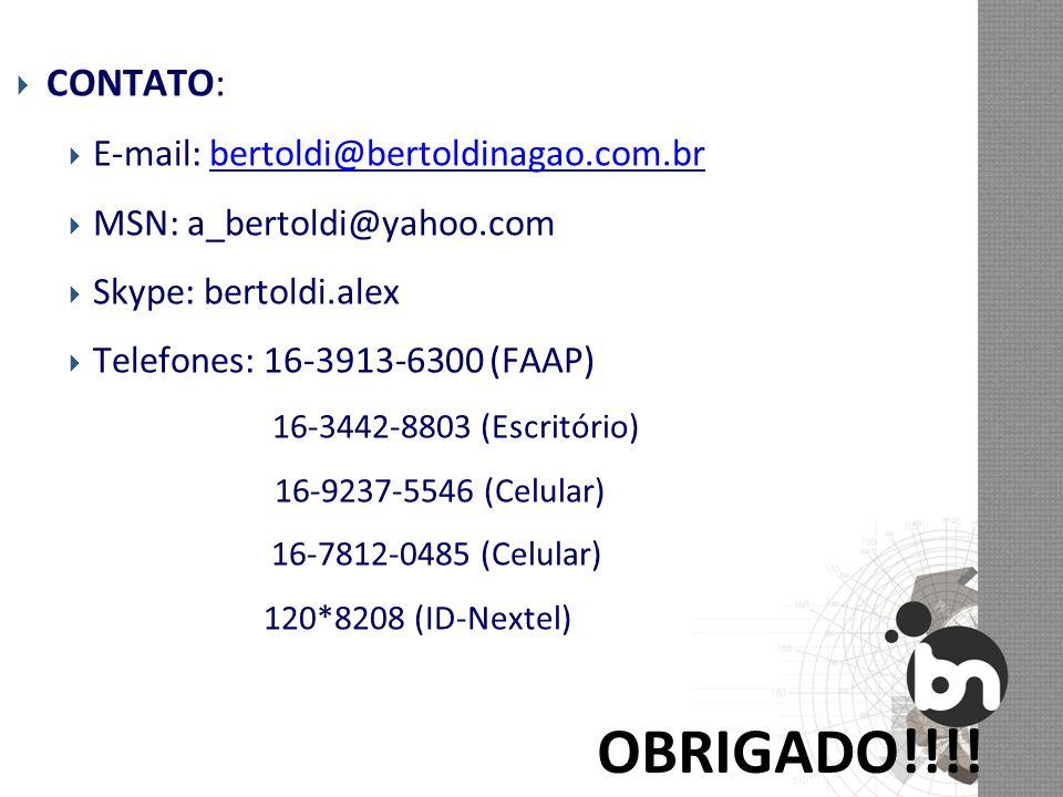 OBRIGADO!!!! CONTATO: E-mail: bertoldi@bertoldinagao.com.br