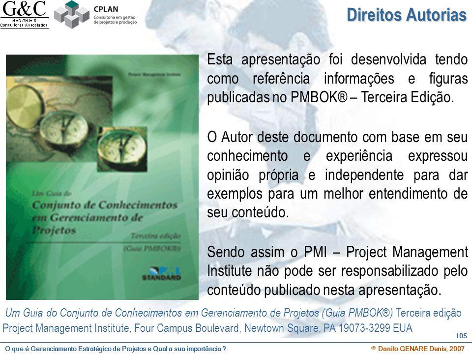 Direitos Autorias Esta apresentação foi desenvolvida tendo como referência informações e figuras publicadas no PMBOK® – Terceira Edição.