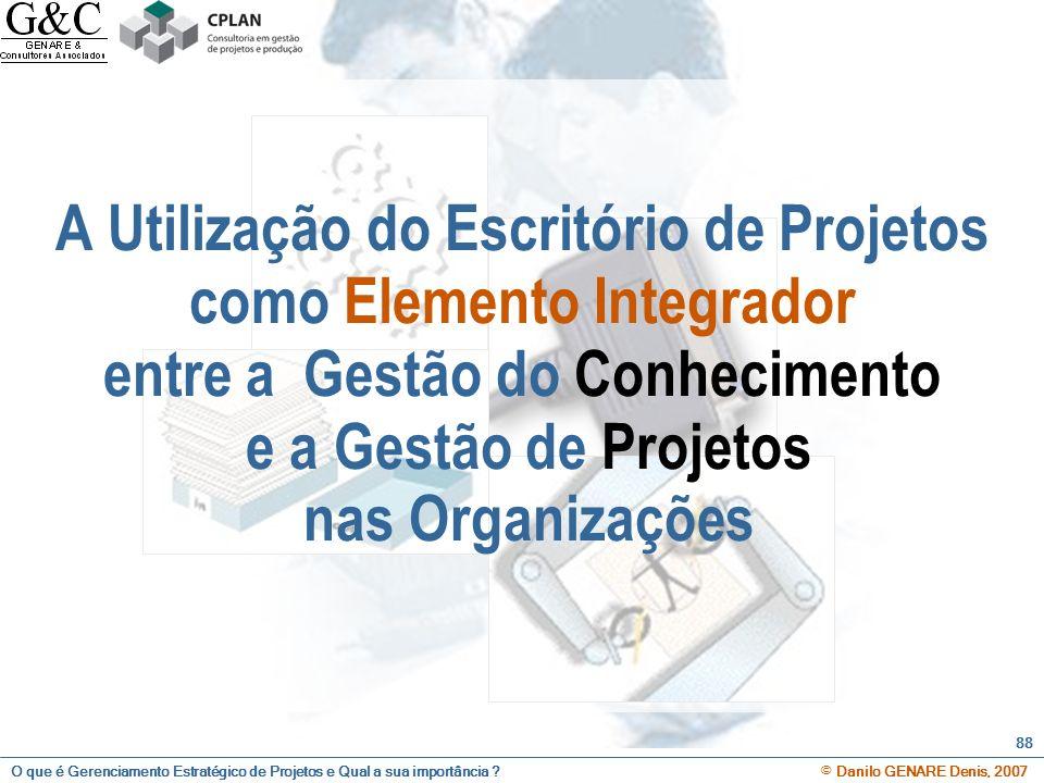 A Utilização do Escritório de Projetos como Elemento Integrador entre a Gestão do Conhecimento e a Gestão de Projetos nas Organizações