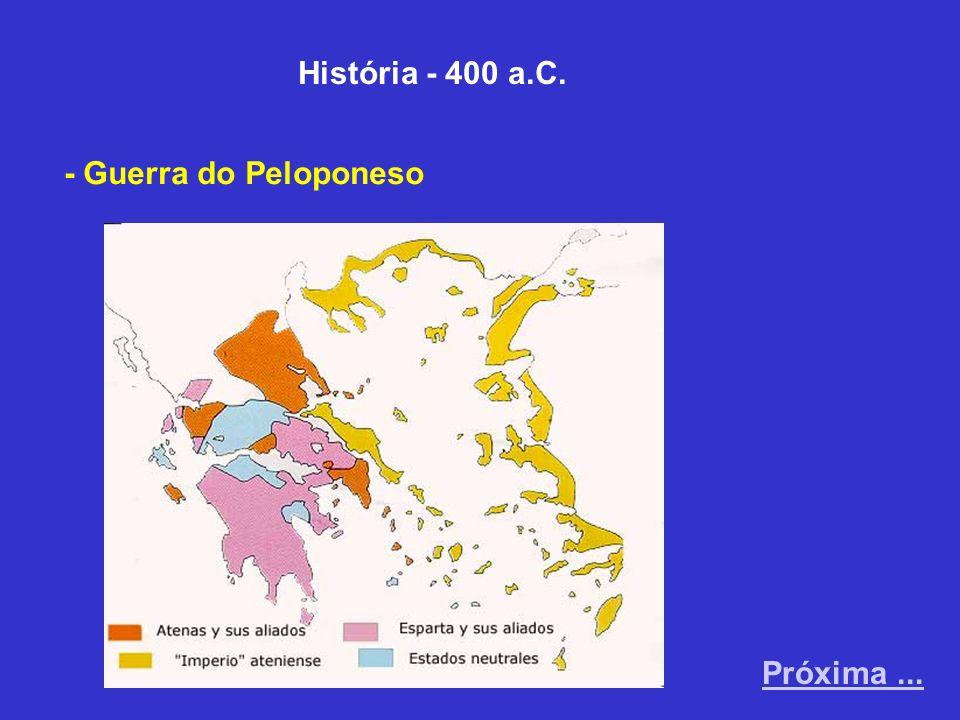História - 400 a.C. - Guerra do Peloponeso Próxima ...
