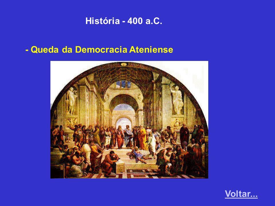 História - 400 a.C. - Queda da Democracia Ateniense Voltar...