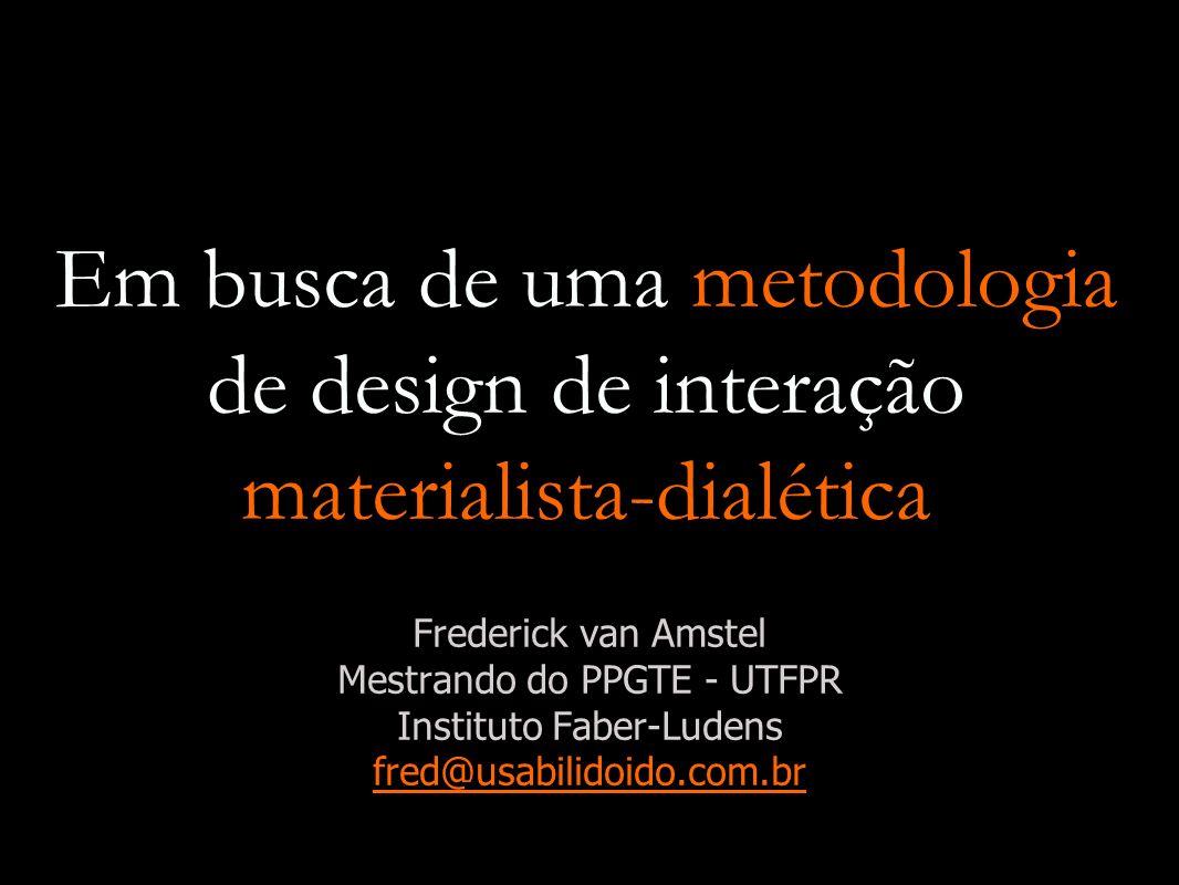 Em busca de uma metodologia de design de interação materialista-dialética