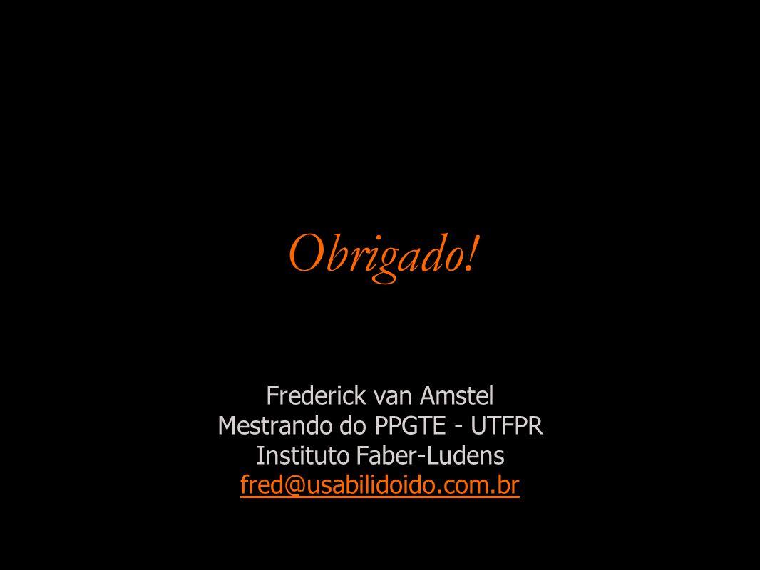 Obrigado! Frederick van Amstel Mestrando do PPGTE - UTFPR