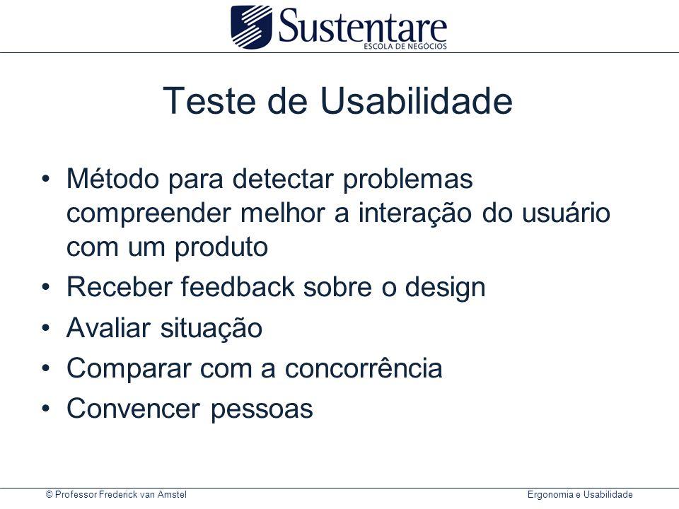 © Professor Frederick van Amstel Ergonomia e Usabilidade