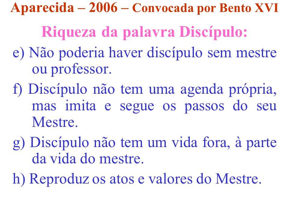 Aparecida – 2006 – Convocada por Bento XVI