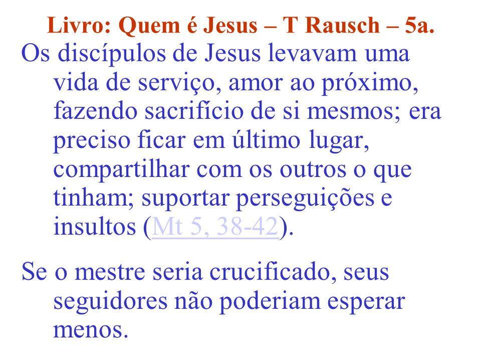 Livro: Quem é Jesus – T Rausch – 5a.