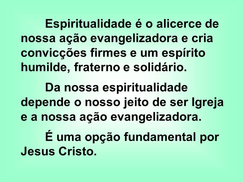 É uma opção fundamental por Jesus Cristo.