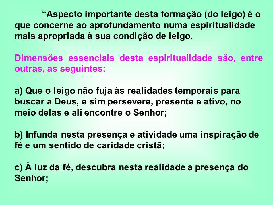 c) À luz da fé, descubra nesta realidade a presença do Senhor;