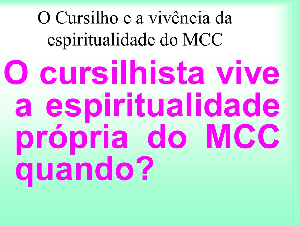 O Cursilho e a vivência da espiritualidade do MCC