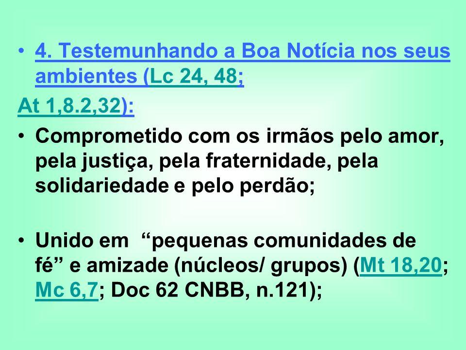 4. Testemunhando a Boa Notícia nos seus ambientes (Lc 24, 48;
