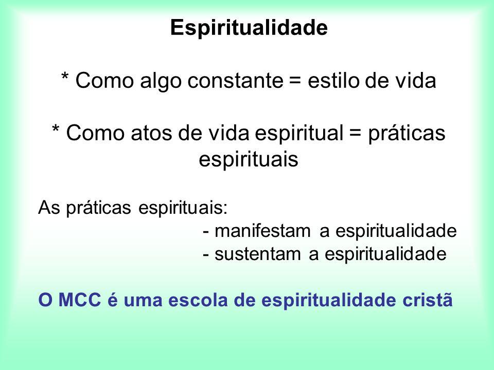 Espiritualidade. Como algo constante = estilo de vida