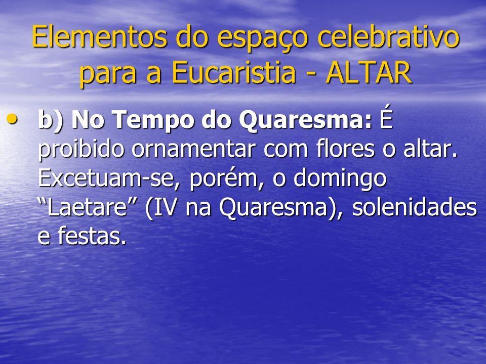 Elementos do espaço celebrativo para a Eucaristia - ALTAR