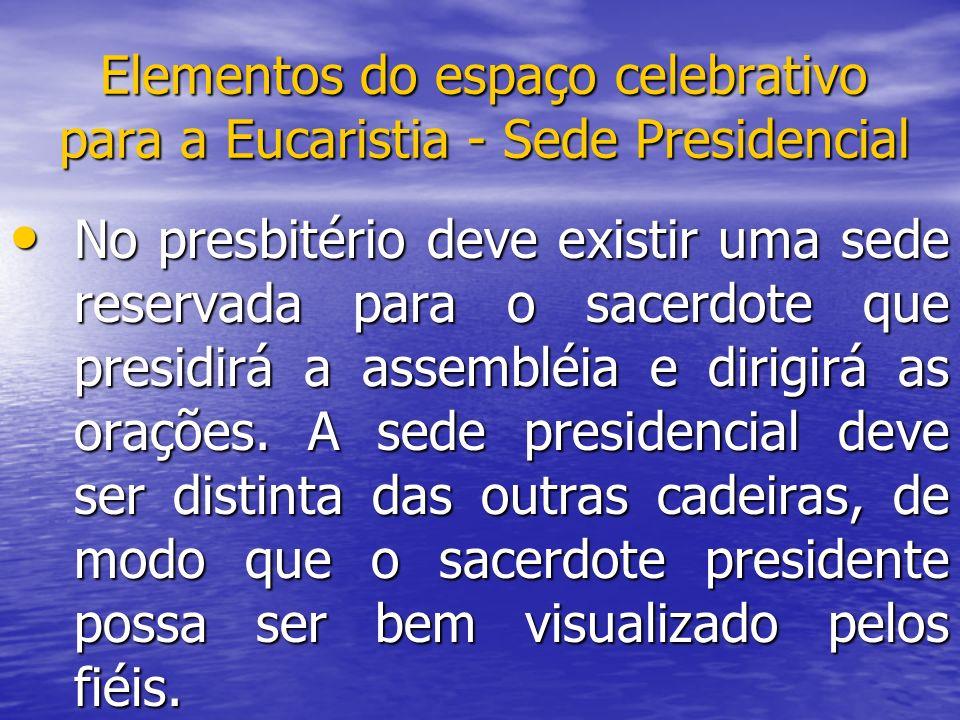Elementos do espaço celebrativo para a Eucaristia - Sede Presidencial