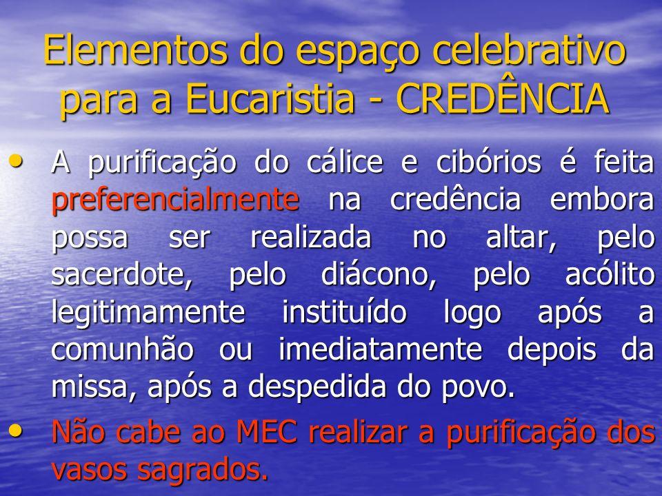 Elementos do espaço celebrativo para a Eucaristia - CREDÊNCIA