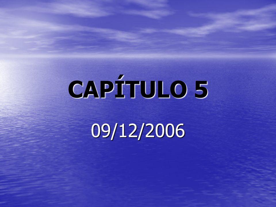 CAPÍTULO 5 09/12/2006