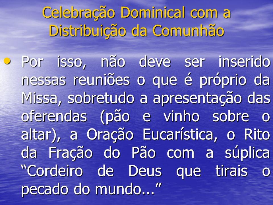 Celebração Dominical com a Distribuição da Comunhão