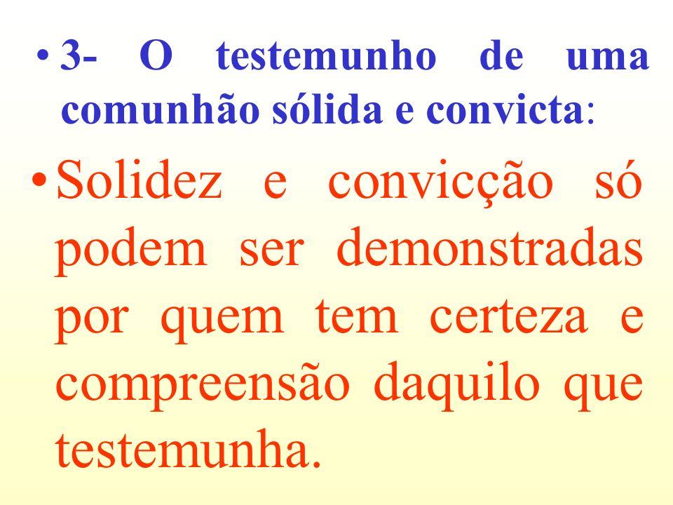 3- O testemunho de uma comunhão sólida e convicta: