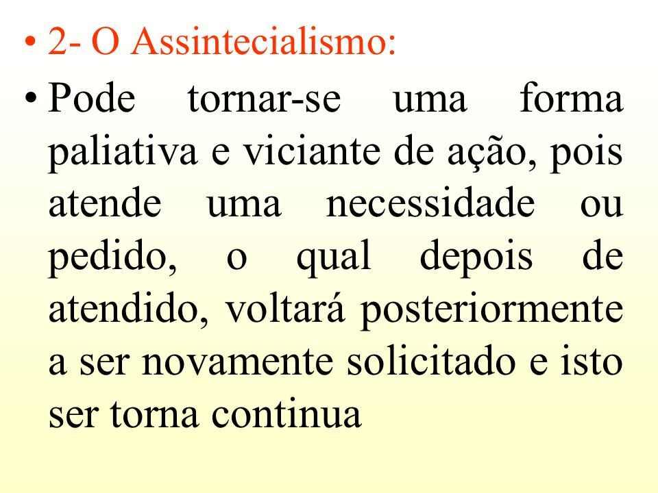 2- O Assintecialismo: