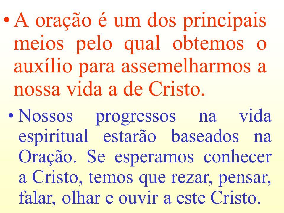 A oração é um dos principais meios pelo qual obtemos o auxílio para assemelharmos a nossa vida a de Cristo.