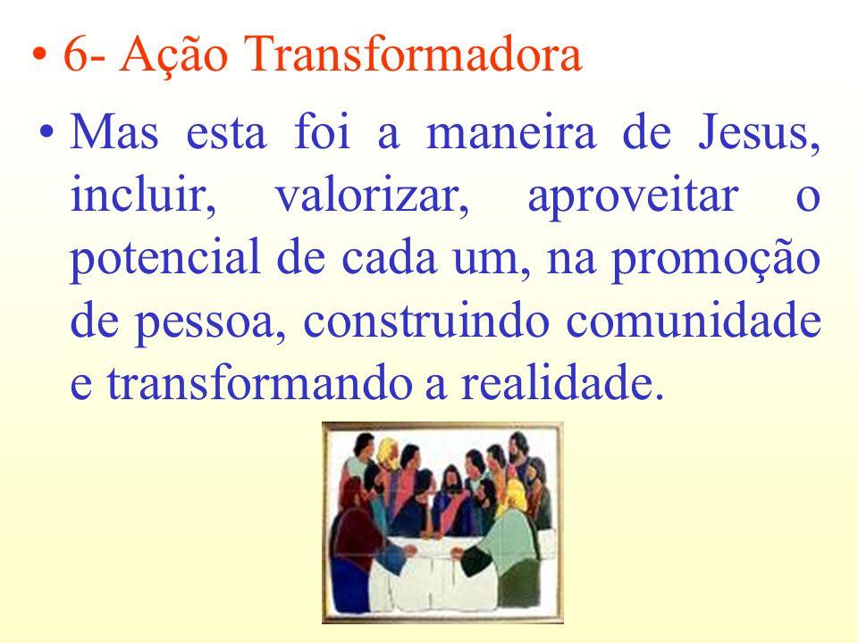 6- Ação Transformadora