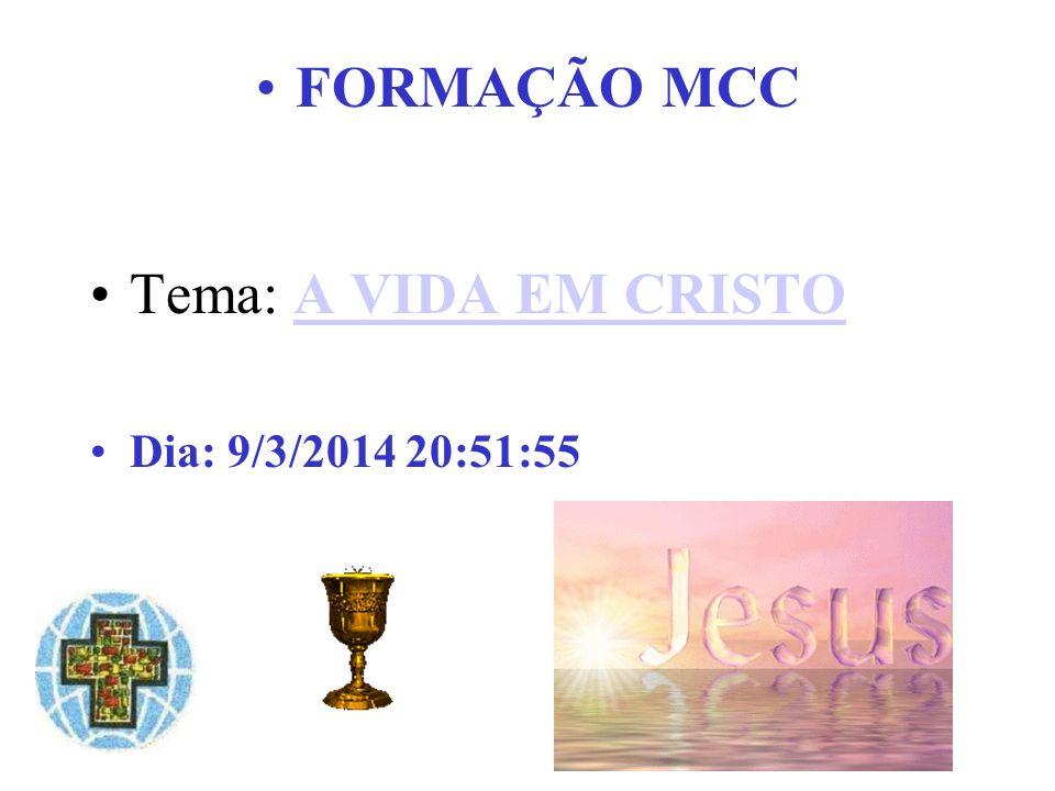 FORMAÇÃO MCC Tema: A VIDA EM CRISTO Dia: 26/03/2017 02:34:25