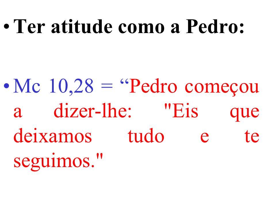 Ter atitude como a Pedro: