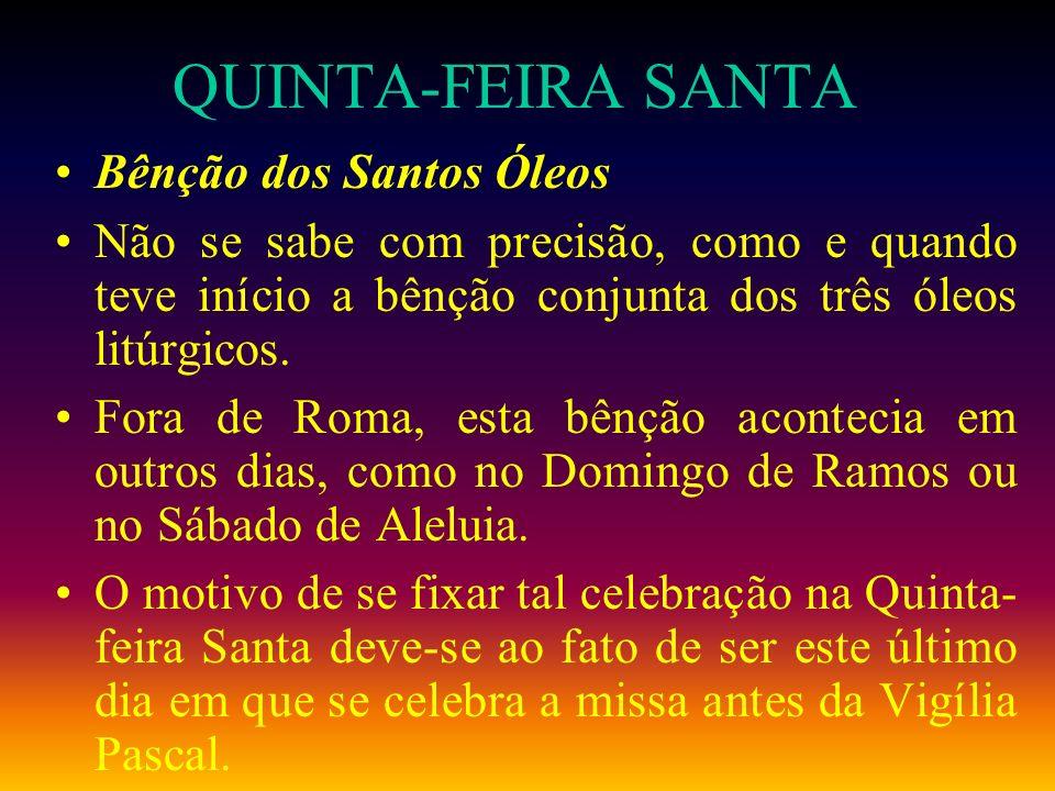 QUINTA-FEIRA SANTA Bênção dos Santos Óleos