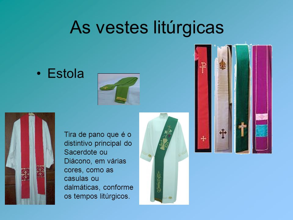 As vestes litúrgicas Estola