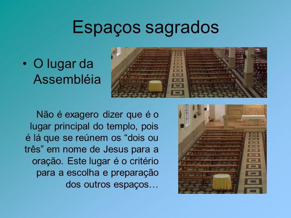 Espaços sagrados O lugar da Assembléia