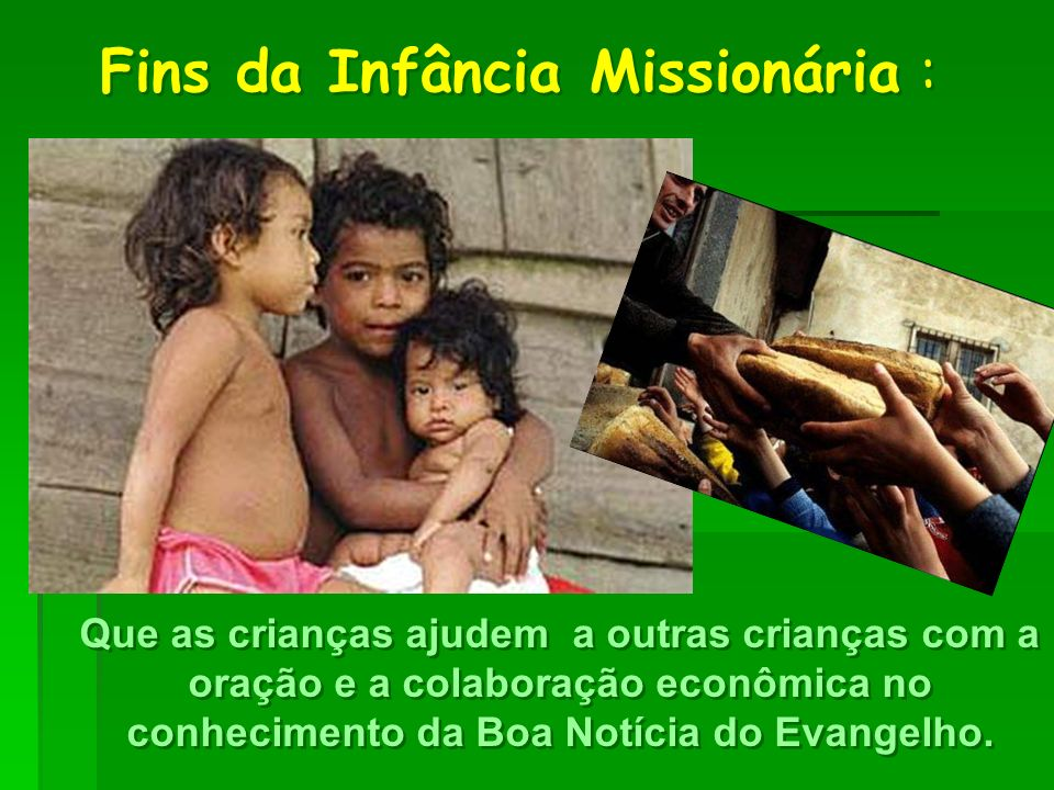 Fins da Infância Missionária :