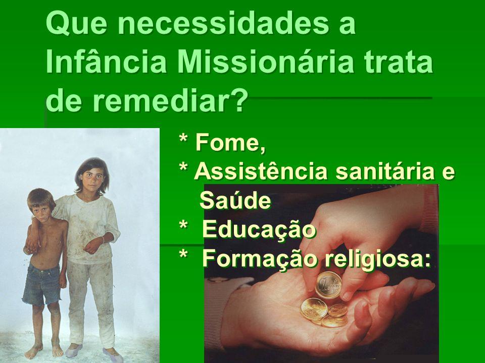 Que necessidades a Infância Missionária trata de remediar