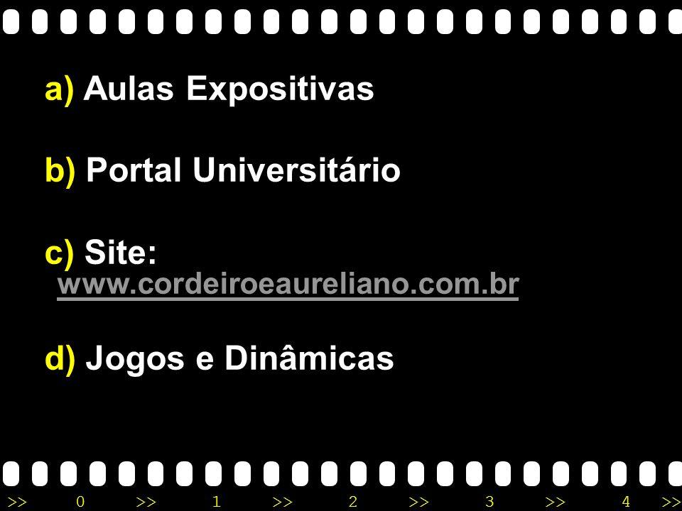 Aulas Expositivas Portal Universitário Site: www.cordeiroeaureliano.com.br Jogos e Dinâmicas