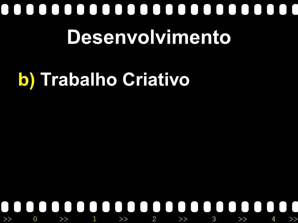 Desenvolvimento b) Trabalho Criativo