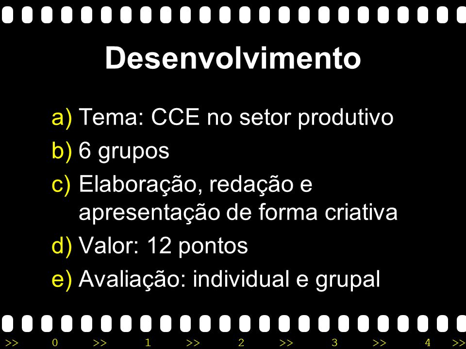 Desenvolvimento Tema: CCE no setor produtivo 6 grupos