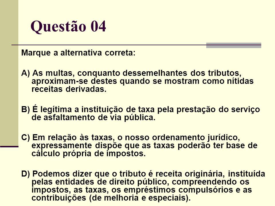 Questão 04 Marque a alternativa correta: