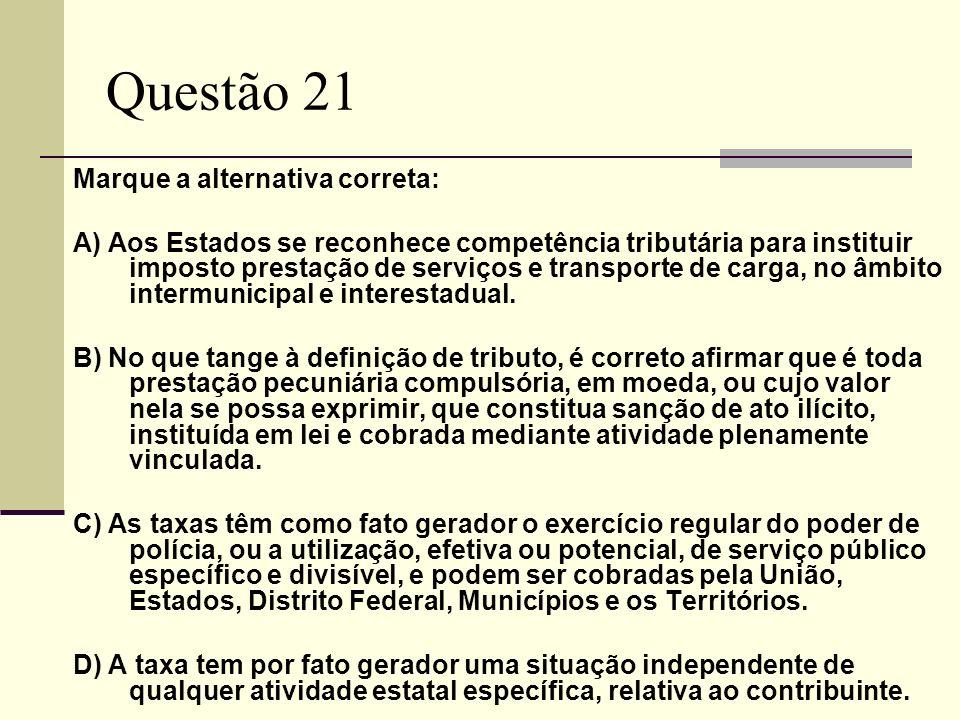 Questão 21 Marque a alternativa correta: