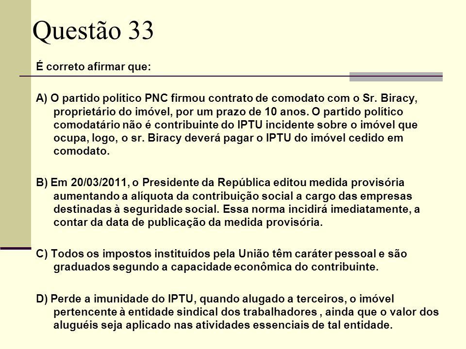 Questão 33 É correto afirmar que: