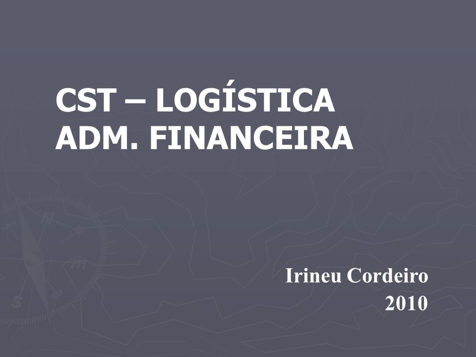 CST – LOGÍSTICA ADM. FINANCEIRA
