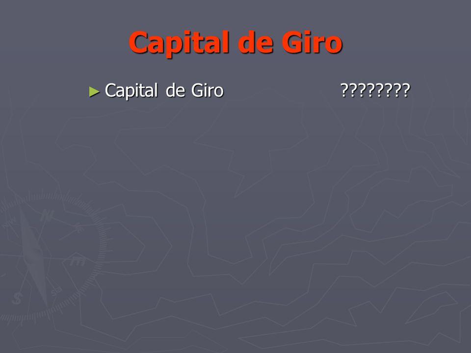 Capital de Giro Capital de Giro