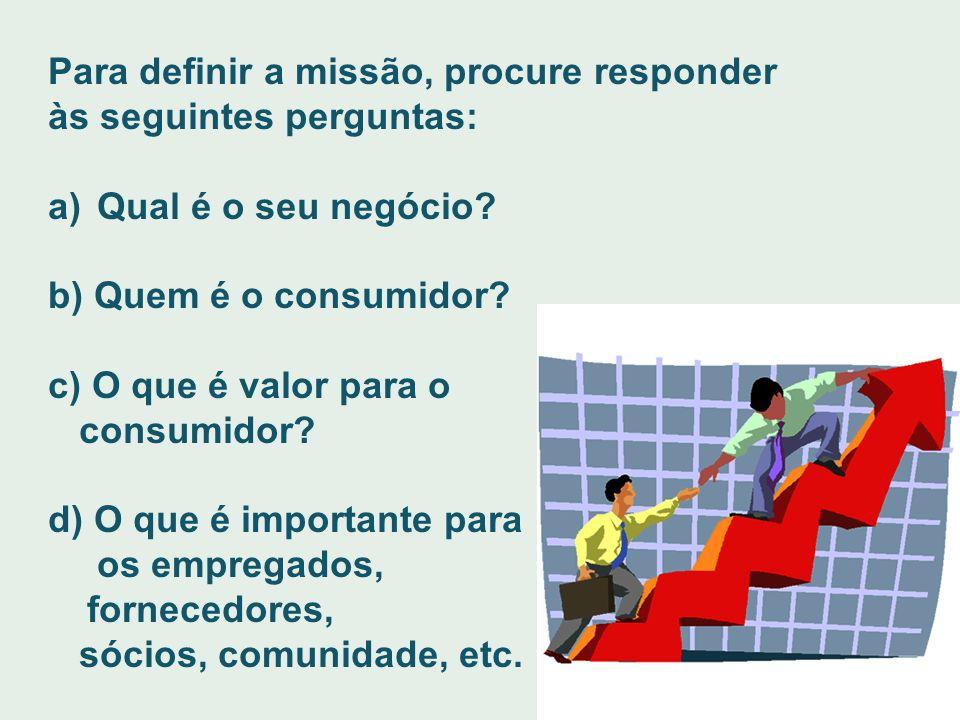 Para definir a missão, procure responder