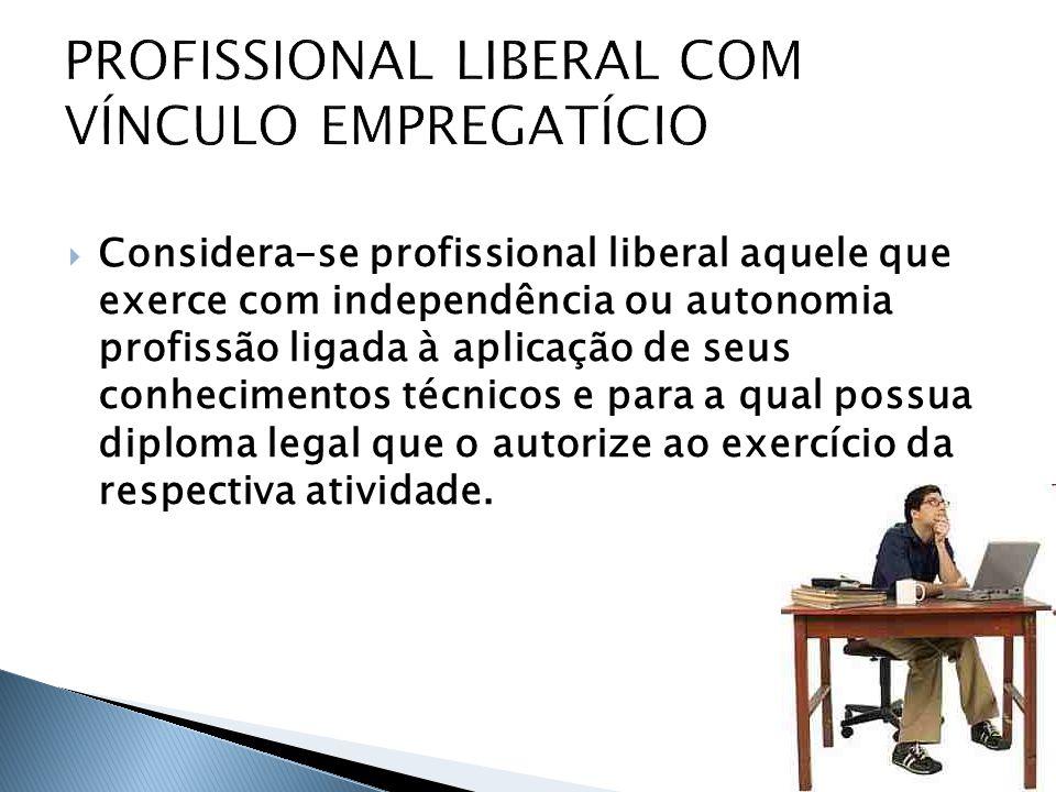 PROFISSIONAL LIBERAL COM VÍNCULO EMPREGATÍCIO