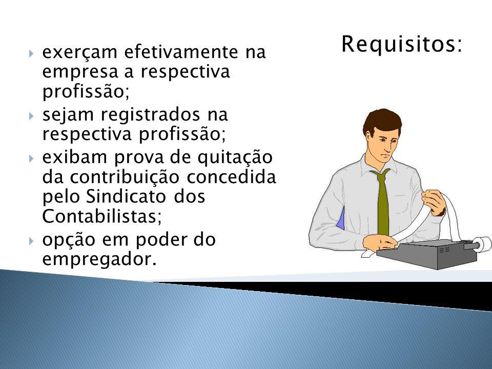 Requisitos: exerçam efetivamente na empresa a respectiva profissão;