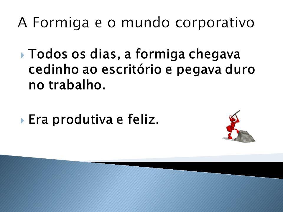 A Formiga e o mundo corporativo
