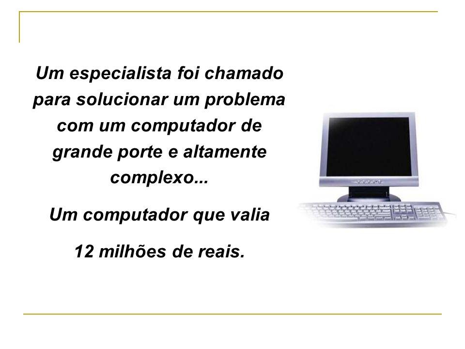 Um computador que valia